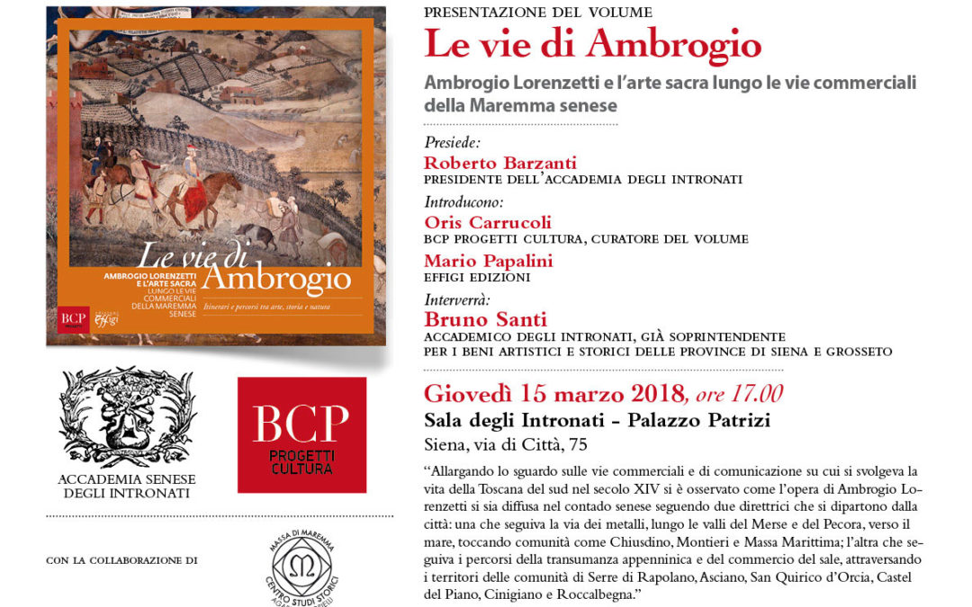 """Presentazione del volume """"Le vie di Ambrogio. Ambrogio Lorenzetti e l'arte sacra lungo le vie commerciali della Maremma senese"""""""