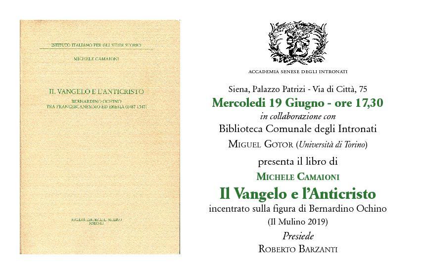 """Presentazione del libro di Michele Camaioni """"Il Vangelo e l'Anticristo. Bernardino Ochino tra francescanesimo ed eresia (1487-1547)"""