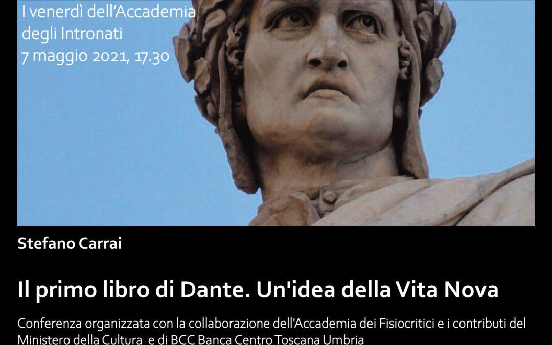 Stefano Carrai,Il primo libro di Dante. Un'idea della Vita Nova.