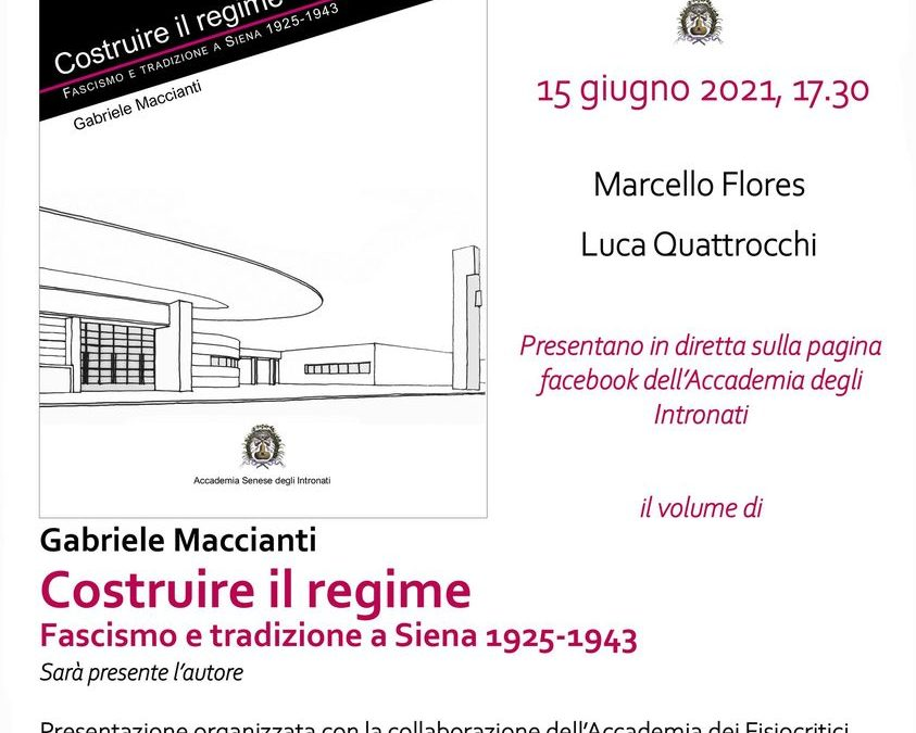 """Presentazione del volume di Gabriele Maccianti """"Costruire il regime. Fascismo e tradizione a Siena 1925-1943"""""""